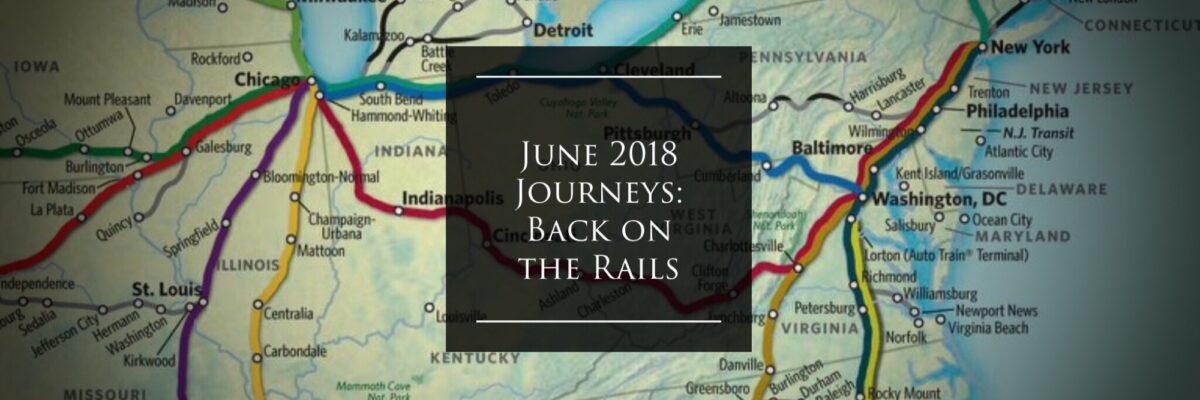 June 2018 Journeys: Back on the Rails