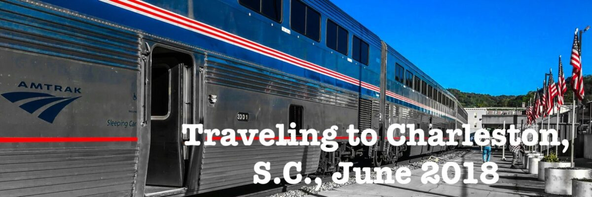 Read more about the article Traveling to Charleston, SC, June 2018