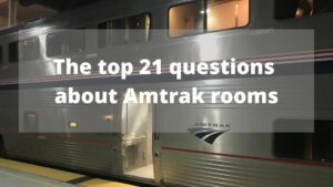 Read more about the article The top 21 (Plus 1) questions about Amtrak rooms