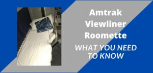 Amtrak Viewliner Roomette: What You Need To Know
