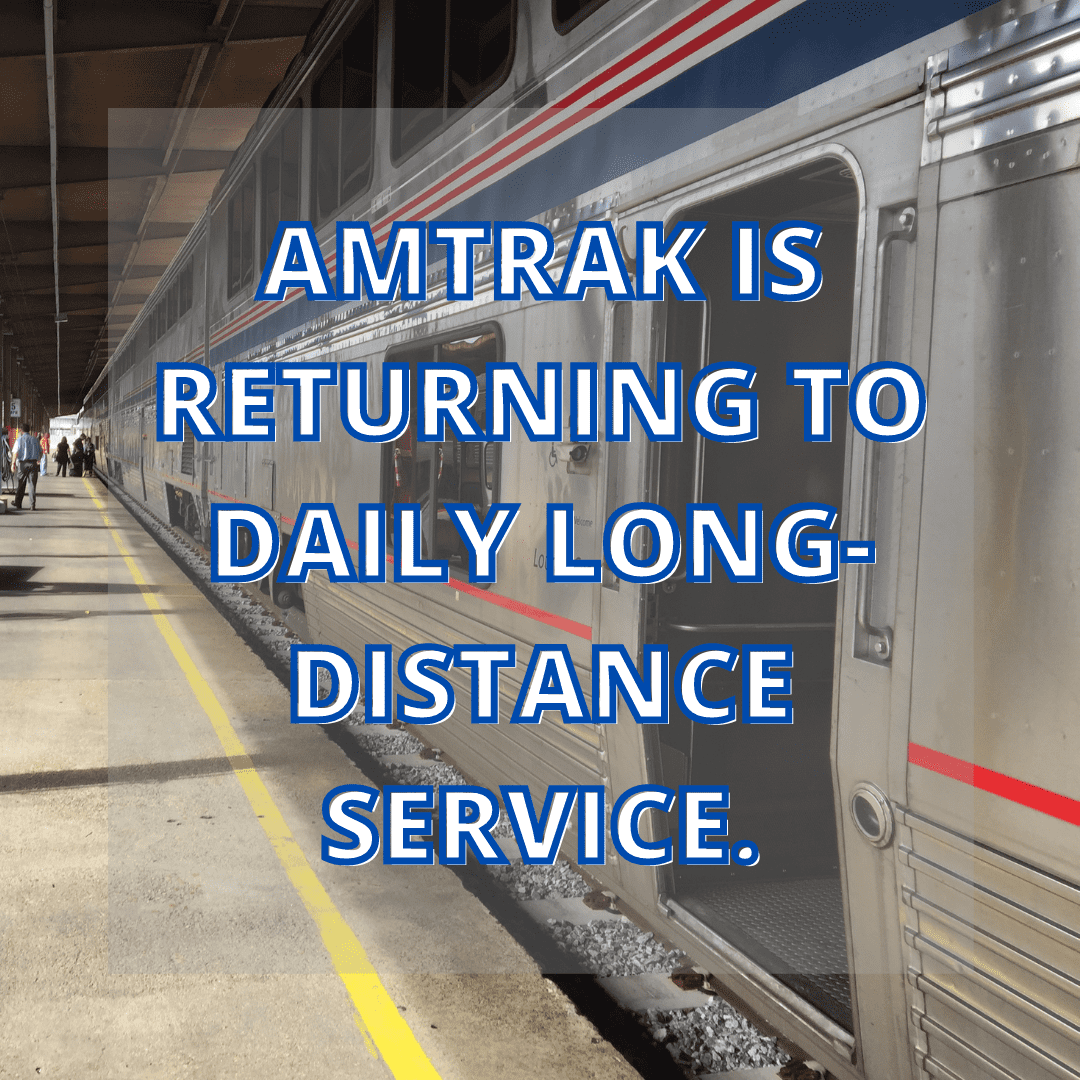 Amtrak is returning to daily long-distance service.