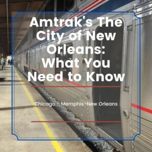 Amtrak's City of New Orleans: What you need to know