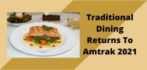 Traditional Dining Returns To Amtrak 2021