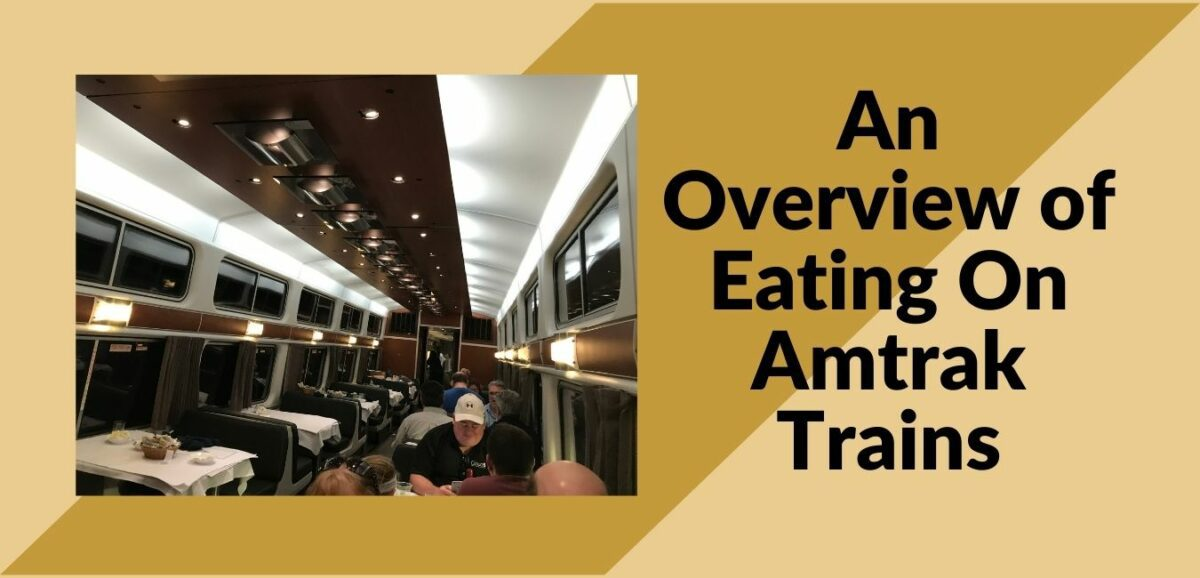 You are currently viewing An Overview of Eating On Amtrak Trains
