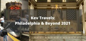 Read more about the article Kev's Travels: Philidelphia & Beyond 2021